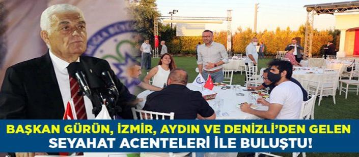 Başkanı Gürün, İzmir, Aydın ve Denizli'den gelen seyahat acente temsilcileri ile bir araya geldi