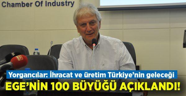 Ege Bölgesi'nin 100 büyüğü açıklandı!