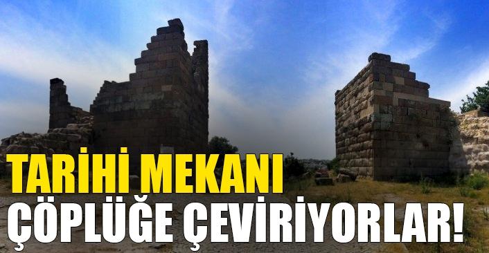 Tarihi Mekanı Çöplüğe Çeviriyorlar!