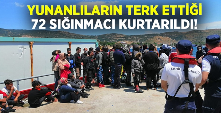 Yunanlıların terk ettiği 72 sığınmacı kurtarıldı!